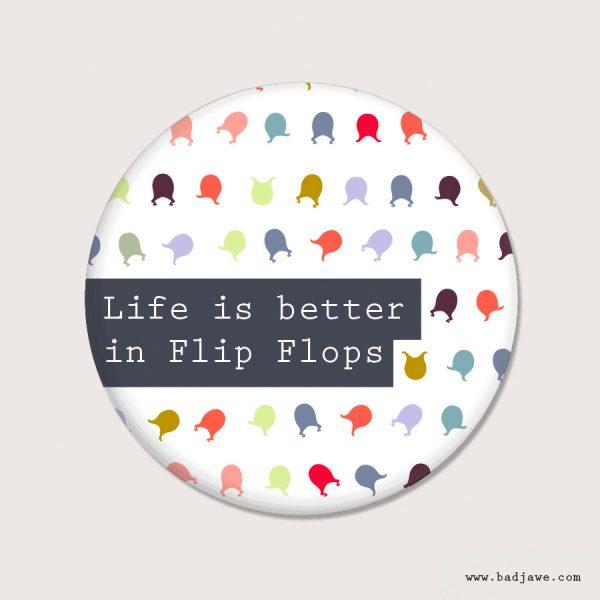 Aimants - Life is better in Flip Flops - Österreich
