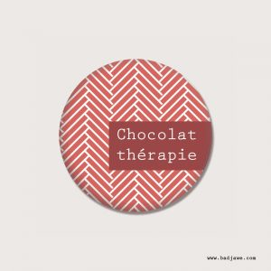 Badges - Chocolatthérapie - Français