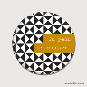Aimant - Tu peux te brosser - Français