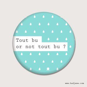 Aimant - Tout bu or not tout bu ? - Français