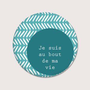 Aimants - Je suis au bout de ma vie - Français