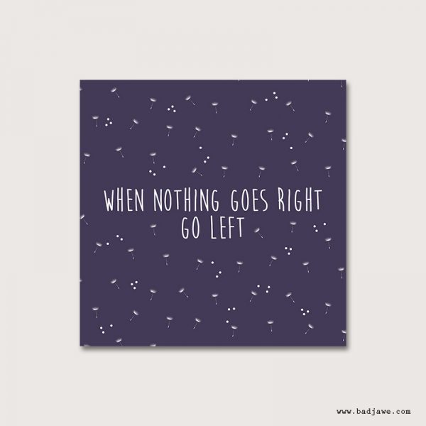 Cartes Postales - When nothing goes right go left-Français