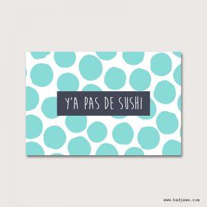 Cartes Postales - Y'a pas de sushi - Français