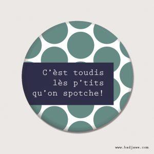 Aimant - C'èst toudis lès p'tits qu'on spotche! - Picard-Mons