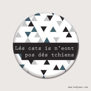 Porte-clés - Lés cats is n'eont pos dés tchiens  - Picard-Tournai