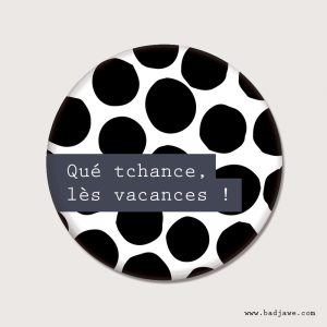 Badge - Qué tchance